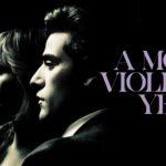 """「アメリカン・ドリーマー 成功の代償」""""A Most Violent Year""""(2014)"""