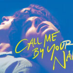 """「君の名前で僕を呼んで」""""Call Me By Your Name""""(2017)"""