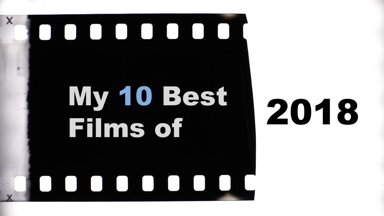 2018年映画ランキングベスト10 My 10 Best Films of 2018