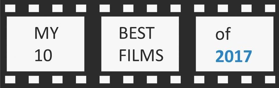 2017年映画ランキングベスト10 MY 10 BEST FILMS OF 2017