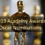2019年アカデミー賞ノミネート発表 Academy Awards 2019 Nominations