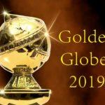 2019年ゴールデングローブ賞 Golden Globes 2019