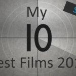 2019年上半期映画ランキングベスト10 My 10 Best Films of 2019 so far